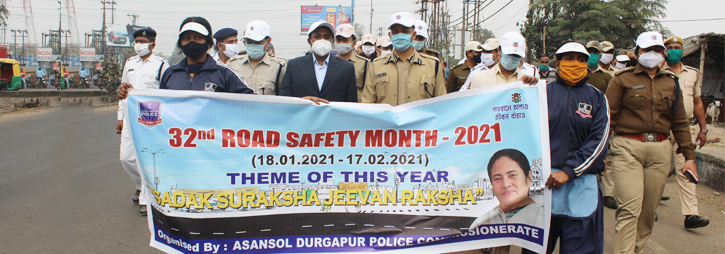 ASANSOL-DURGAPUR POLICE COMMISSIONERATE WEST BENGAL GOVERMENT 32nd Road Safety Month - 2021